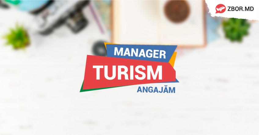 ANGAJĂM! Manager în Turism!