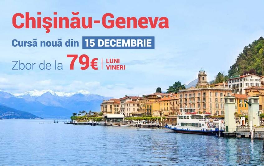 Cursa directă Chișinău - Geneva din 15 Decembrie!