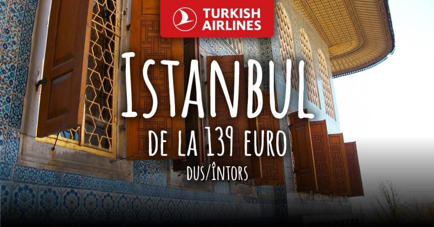 Istanbul - mai aproape cu Bilet de Avion de la 139 EUR!
