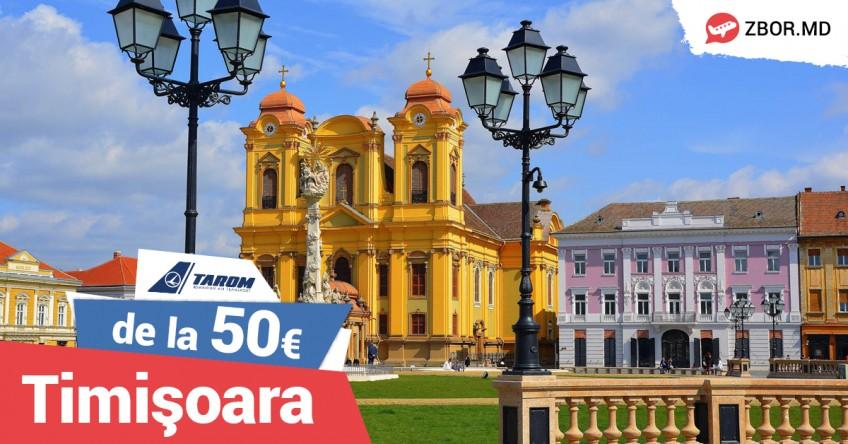 NOU! Cursă directă Chișinău - Timișoara cu Tarom!